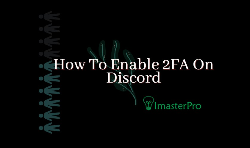 How To Enable 2FA On Discord